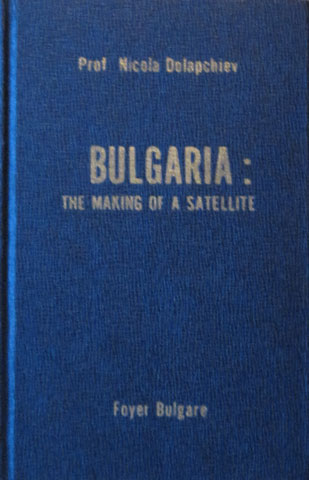 book cover bulgaria-the-making-of-a-satellite